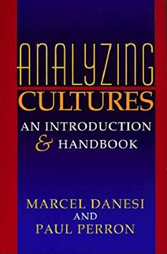 Analyzing Cultures : An Introduction and Handbook: Marcel Danesi; Paul