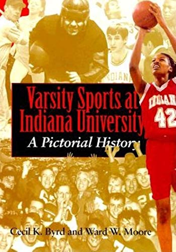 Varsity Sports at Indiana University: A Pictorial: Cecil K. Byrd,