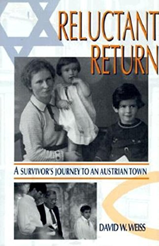 Reluctant Return: A Survivor's Journey to an Austrian Town (Jewish Literature and Culture): ...