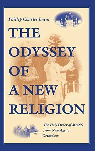 9780253336125: The Odyssey of a New Religion: The Holy Order of MANS From New Age to Orthodoxy (Religion in North America)