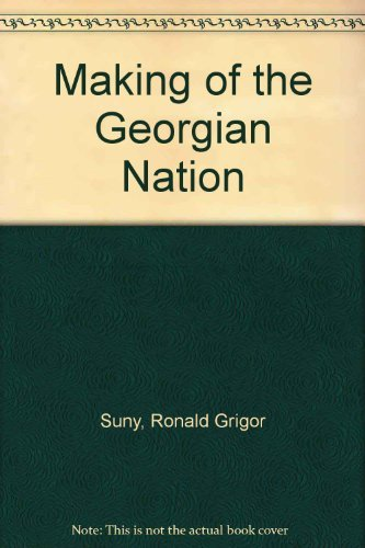 9780253336231: The making of the Georgian nation (Studies of nationalities in the USSR)