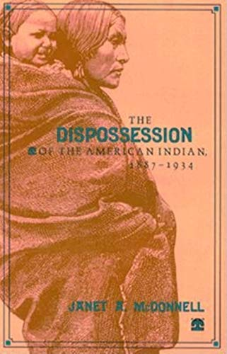 9780253336286: The Dispossession of the American Indian, 18871934