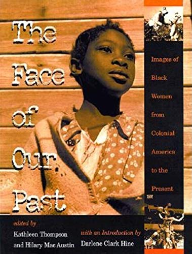 9780253336354: The Face of Our Past: Images of Black Women from Colonial America to the Present