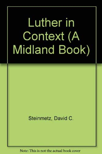 Luther in Context (A Midland Book): Steinmetz, David C.