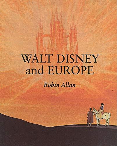 9780253336521: Walt Disney and Europe: European Influences on the Animated Feature Films of Walt Disney