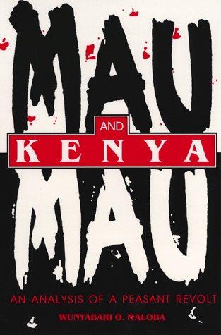 9780253336644: Mau Mau and Kenya: An Analysis of a Peasant Revolt (Blacks in the Diaspo)