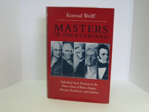 9780253336903: Masters of the keyboard: Individual style elements in the piano music of Bach, Haydn, Mozart, Beethoven, and Schubert
