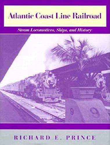 9780253336941: Atlantic Coast Line Railroad: Steam Locomotives, Ships, and History
