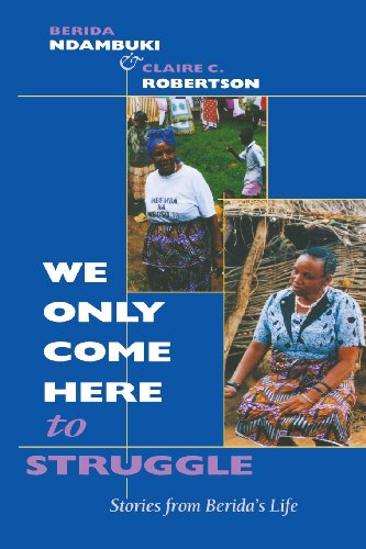9780253337016: We Only Come Here to Struggle: Stories from Berida's Life