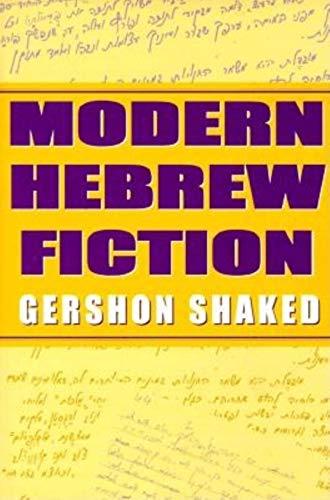 Modern Hebrew Fiction: Shaked, Gershon