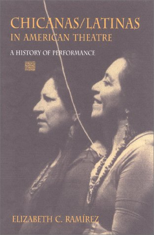 9780253337146: Chicanas/Latinas in American Theatre: A History of Performance