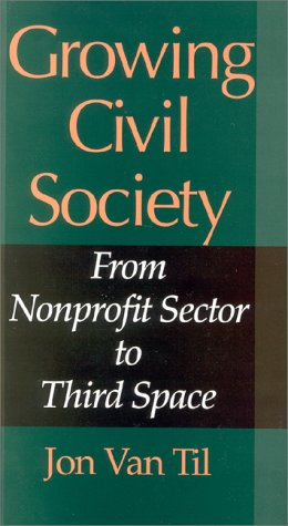 9780253337153: Growing Civil Society: From Nonprofit Sector to Third Space (Philanthropic Studie)