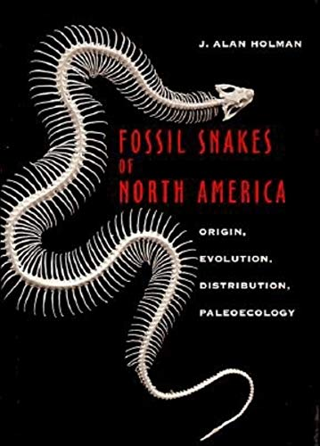 9780253337214: Fossil Snakes of North America: Origin, Evolution, Distribution, Paleoecology (Life of the Past)