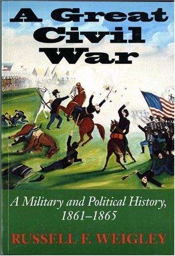 A Great Civil War: A Military and Political History 1861-1865