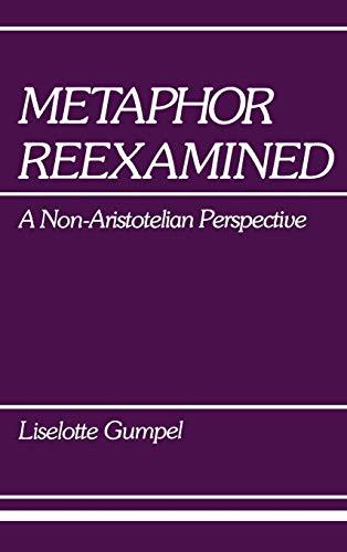 Metaphor Reexamined: A Non-Aristotelian Perspective: Gumpel, Liselotte