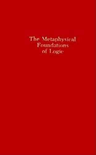 9780253337832: The Metaphysical Foundations of Logic (Studies in Phenomenology and Existential Philosophy)