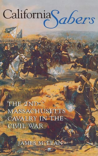 9780253337863: California Sabers: The 2nd Massachusetts Cavalry in the Civil War