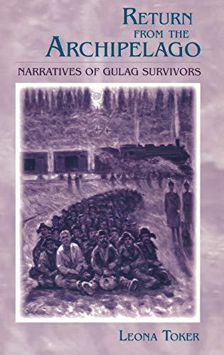 9780253337870: Return from the Archipelago: Narratives of Gulag Survivors