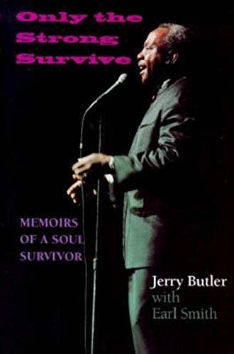 Only the Strong Survive: Memoirs of a Soul Survivor (Black Music and Expressive Culture): Jerry ...