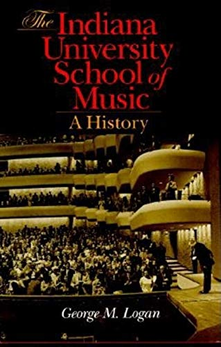 9780253338204: The Indiana University School of Music: A History