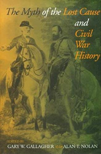 9780253338228: The Myth of the Lost Cause and Civil War History