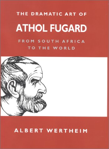 9780253338235: The Dramatic Art of Athol Fugard: From South Africa to the World
