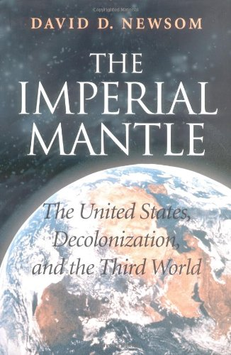9780253338341: The Imperial Mantle: The United States, Decolonization, and the Third