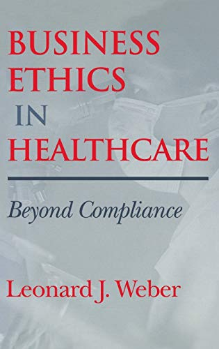 9780253338402: Business Ethics in Healthcare: Beyond Compliance