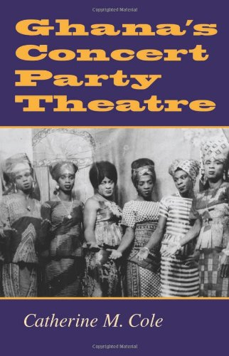 Ghana s Concert Party Theatre (Hardback): Catherine M. Cole
