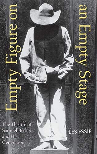 9780253338471: Empty Figure on an Empty Stage: The Theatre of Samuel Beckett and His