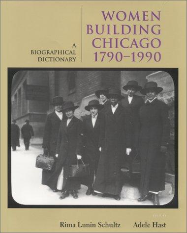 Women Building Chicago 1790-1990: A Biographical Dictionary