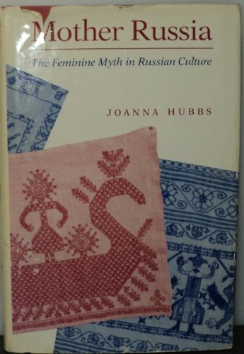 9780253338600: Mother Russia: The Feminine Myth in Russian Culture