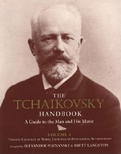 9780253339218: Tchaikovsky Handbook: A Guide to the Man and His Music: Thematic Catalogue of Works, Catalogue of Photographs, Autobiography v. 1 (Russian Music Studies)
