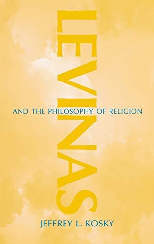 Levinas and the Philosophy of Religion: