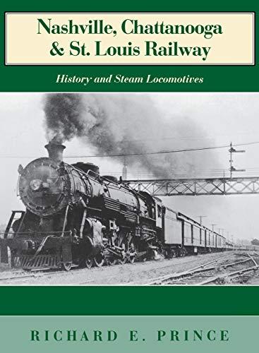 9780253339270: Nashville, Chattanooga & St. Louis Railway: History and Steam Locomotives