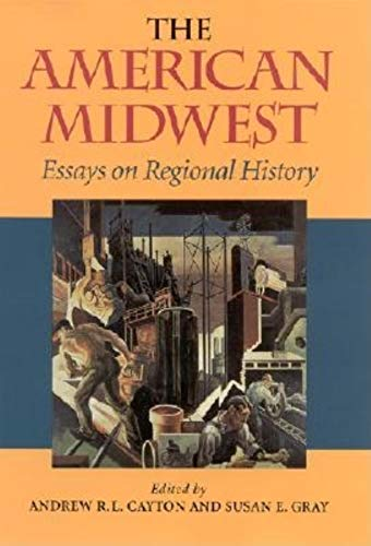 9780253339416: The American Midwest: Essays on Regional History
