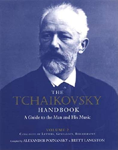 9780253339478: The Tchaikovsky Handbook: A Guide to the Man and His Music: Catalogue of Letters, Genealogy, Bibliography (Russian Music Studies) (Volume 2)