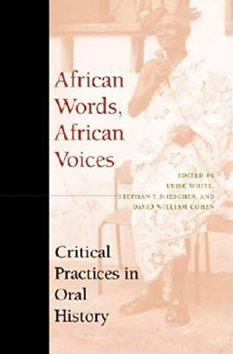 9780253339485: African Words, African Voices: Critical Practices in Oral History