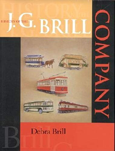 9780253339492: History of the J. G. Brill Company (Series: Railroads Past and Present)