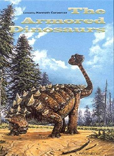The Armored Dinosaurs (Life of the Past): Kenneth Carpenter