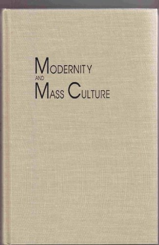 Modernity and Mass Culture: Naremore, James