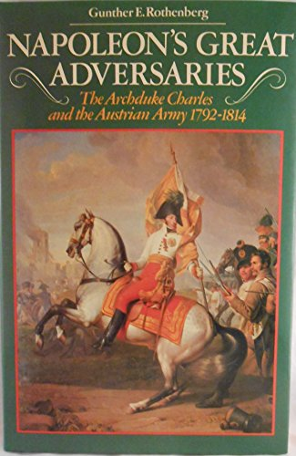 9780253339690: Napoleon's Great Adversaries: The Archduke Charles and Austrian Army, 1792-1814