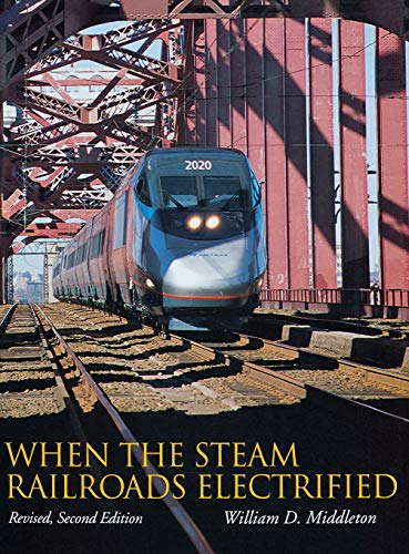 9780253339799: When the Steam Railroads Electrified, 2nd Revised Edition