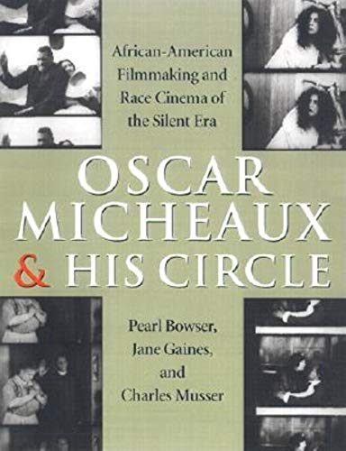 Oscar Micheaux and His Circle: African-American Filmmaking: Charles Musser,Jane Marie