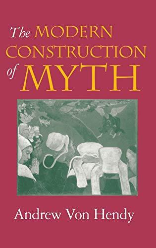 9780253339966: The Modern Construction of Myth