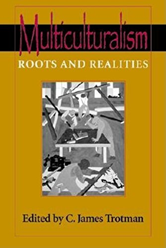 Multiculturalism: Roots and Realities (Hardback): James Trotman