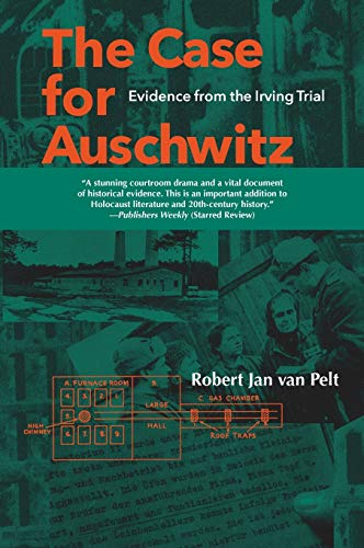 9780253340160: The Case for Auschwitz: Evidence from the Irving Trial