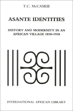 9780253340306: Asante Identities: History and Modernity in an African Village, 1850-1950 (International African Library)