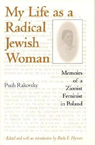 My Life as a Radical Jewish Woman: Memoirs of a Zionist Feminist in Poland: Rakovsky, Puah