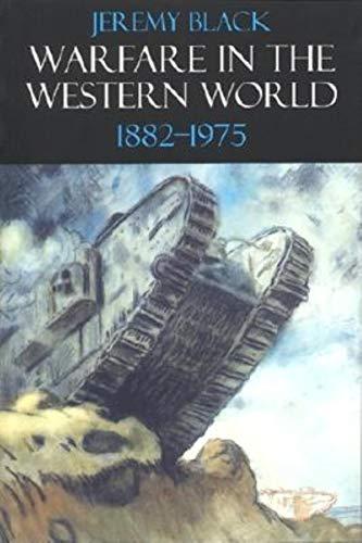 Warfare in the Western World, 1882-1975:: Black, Jeremy M.